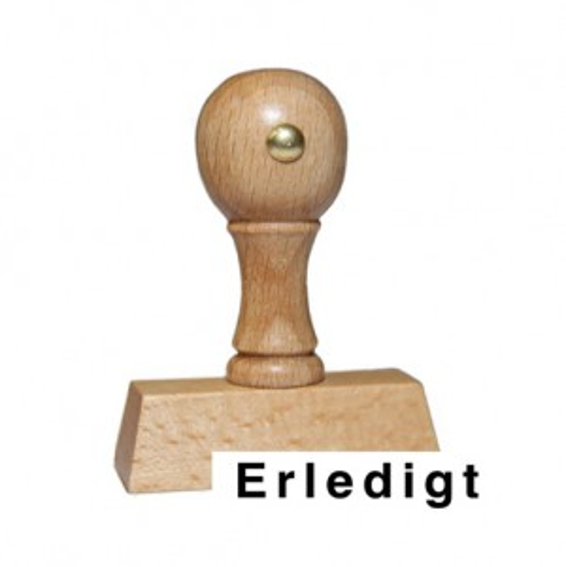 Holzstempel mit Text: Erledigt